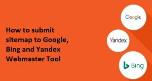 How to submit sitemap to Google, Bing and Yandex Webmaster Tool