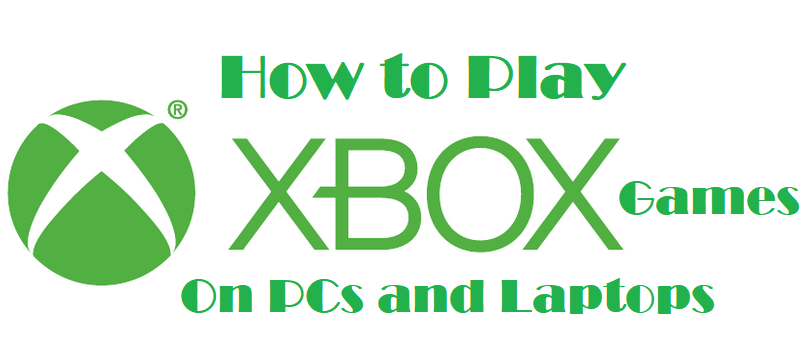 How To Play Xbox 360 Games on PCs and Laptops