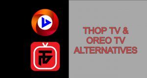 6 Best Thop TV and Oreo TV Alternatives to Watch Free Live TV